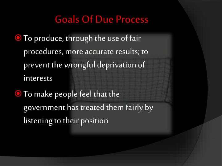 Goals Of Due Process