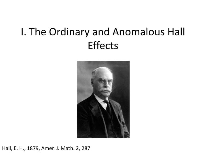 I the ordinary and anomalous hall effects