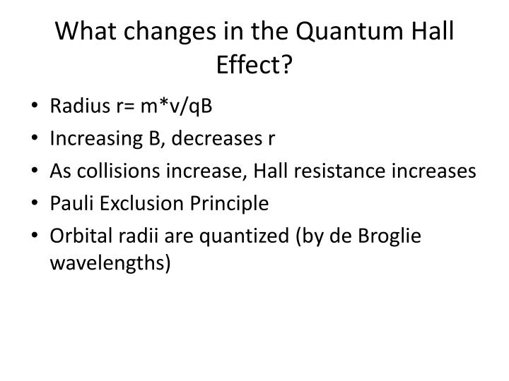 What changes in the Quantum Hall Effect?
