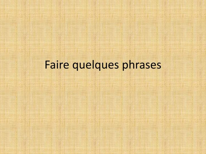Faire quelques phrases