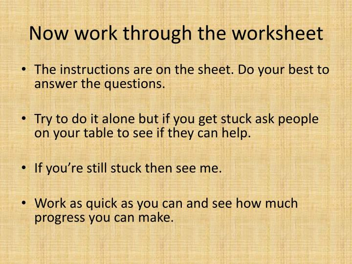 Now work through the worksheet