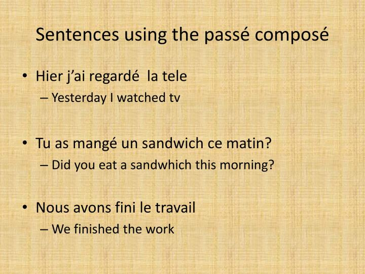 Sentences using the passé