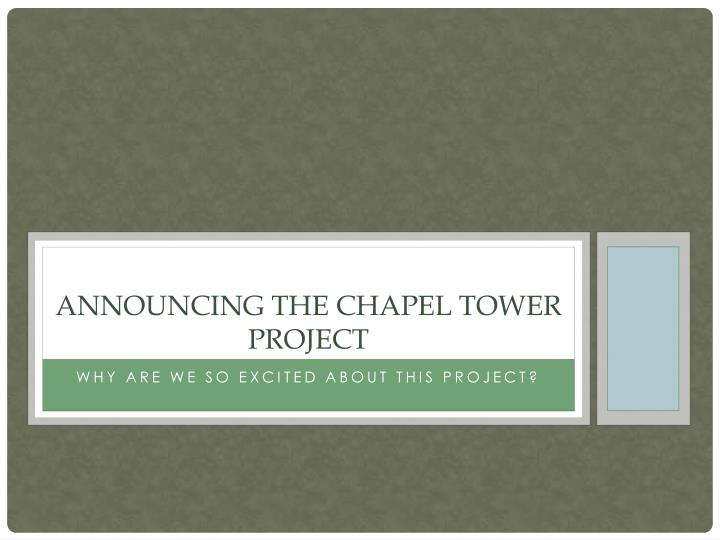 Announcing the chapel tower project