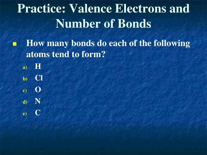 Practice: Valence Electrons and Number of Bonds