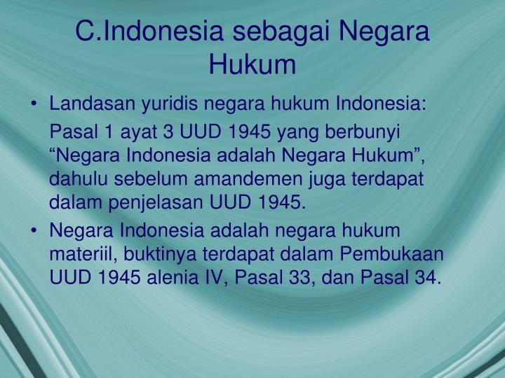 C.Indonesia sebagai Negara Hukum