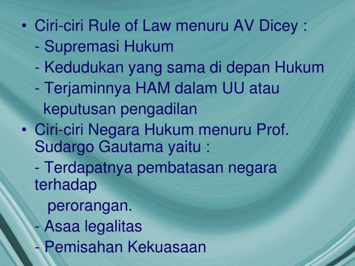 Ciri-ciri Rule of Law menuru AV Dicey :