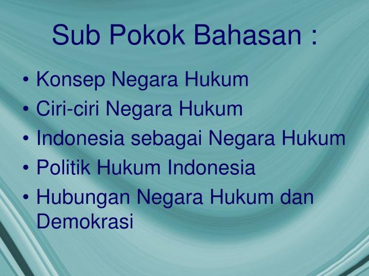 Sub Pokok Bahasan :