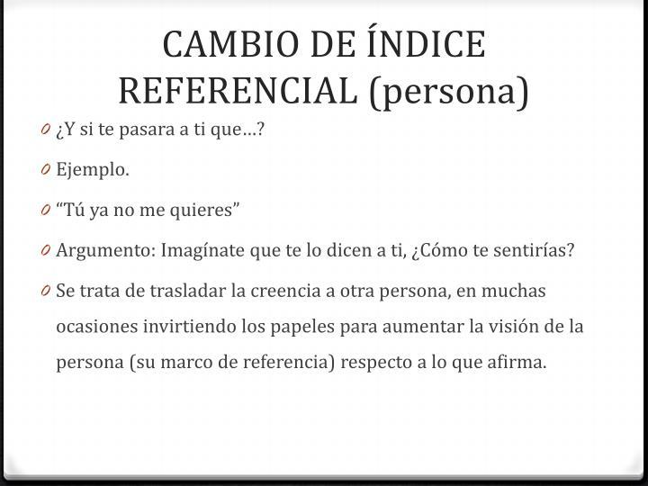 CAMBIO DE ÍNDICE REFERENCIAL (persona