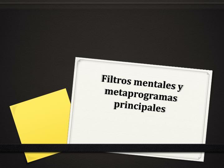Filtros mentales y metaprogramas principales