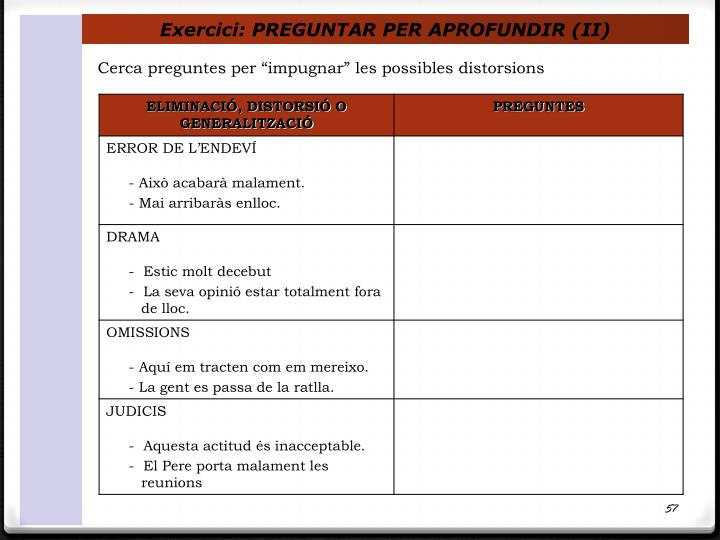 Exercici: PREGUNTAR PER APROFUNDIR (II)