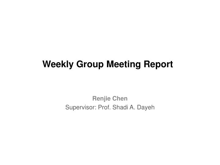 Weekly group meeting report