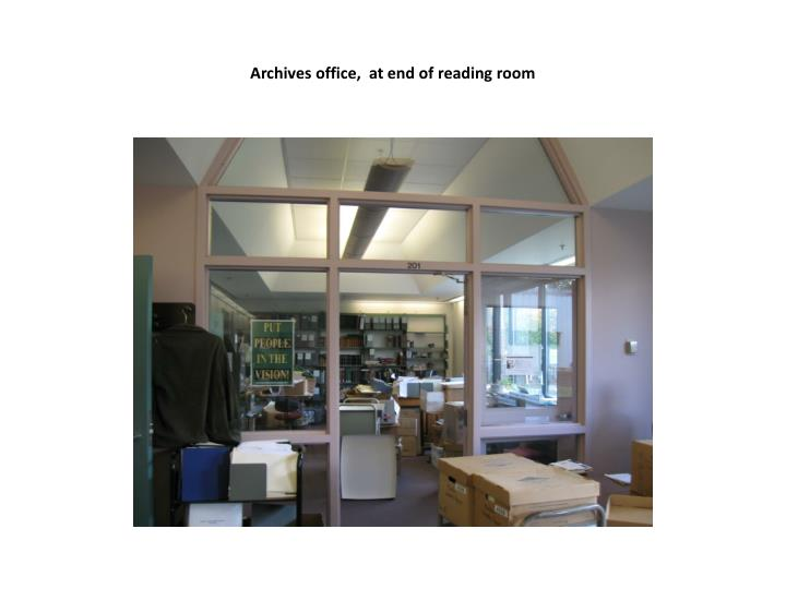 Archives office,  at end of reading room