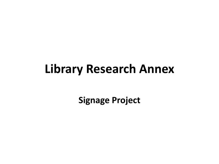 Library research annex