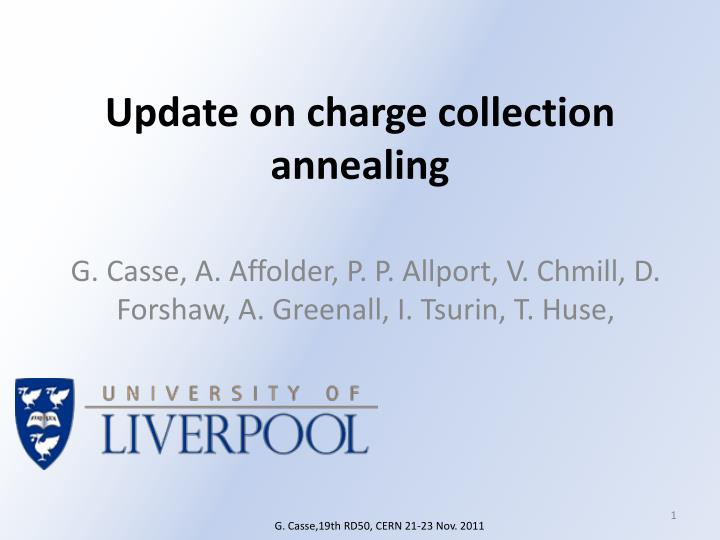 Update on charge collection annealing