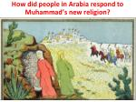 how did people in arabia respond to muhammad s new religion