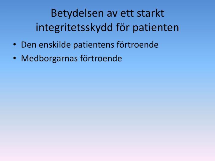 Betydelsen av ett starkt integritetsskydd för patienten
