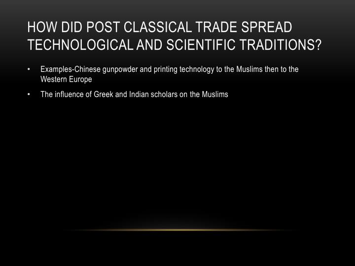 How did post classical trade spread technological and scientific traditions?