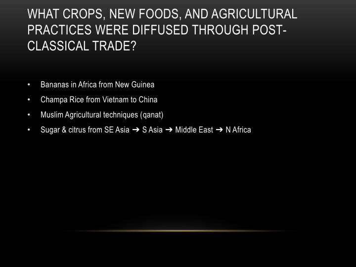 What crops, new foods, and agricultural practices were diffused through Post-classical trade?