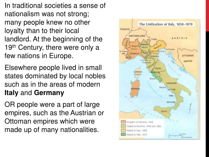 In traditional societies a sense of nationalism was not strong; many people knew no other loyalty than to their local landlord. At the beginning of the 19