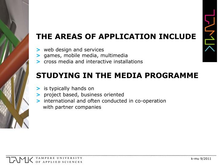 THE AREAS OF APPLICATION INCLUDE