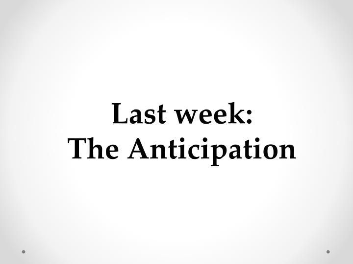 Last week: