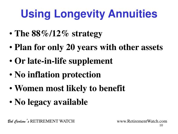 Using Longevity Annuities