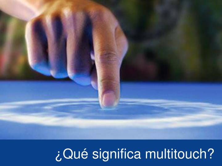 Qu significa multitouch