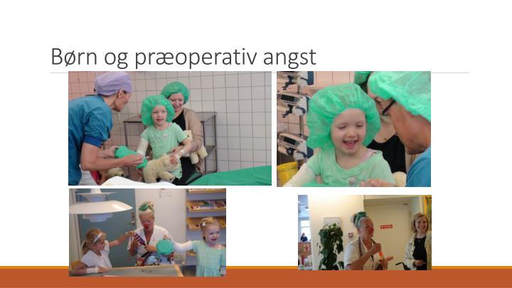 Børn og præoperativ angst