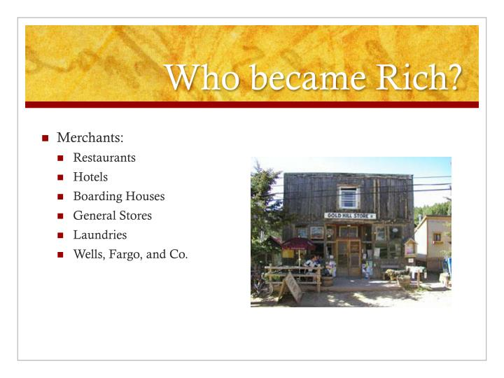 Who became Rich?