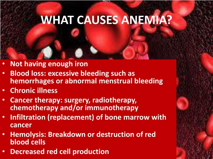WHAT CAUSES ANEMIA?
