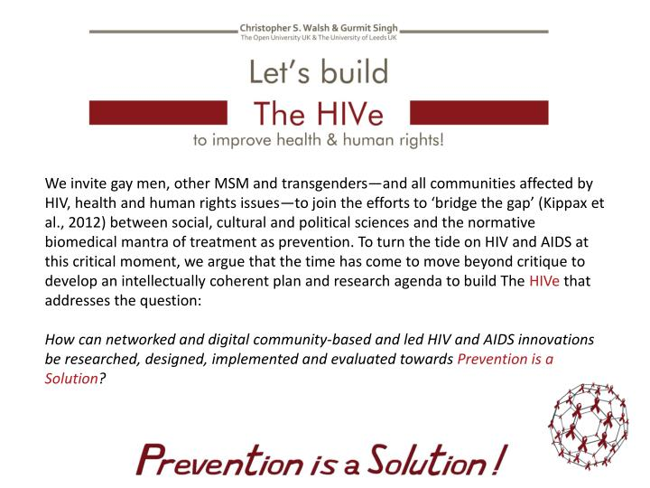 We invite gay men, other MSM and transgenders—and all communities affected by HIV, health and human rights issues—to join the efforts to 'bridge the gap' (