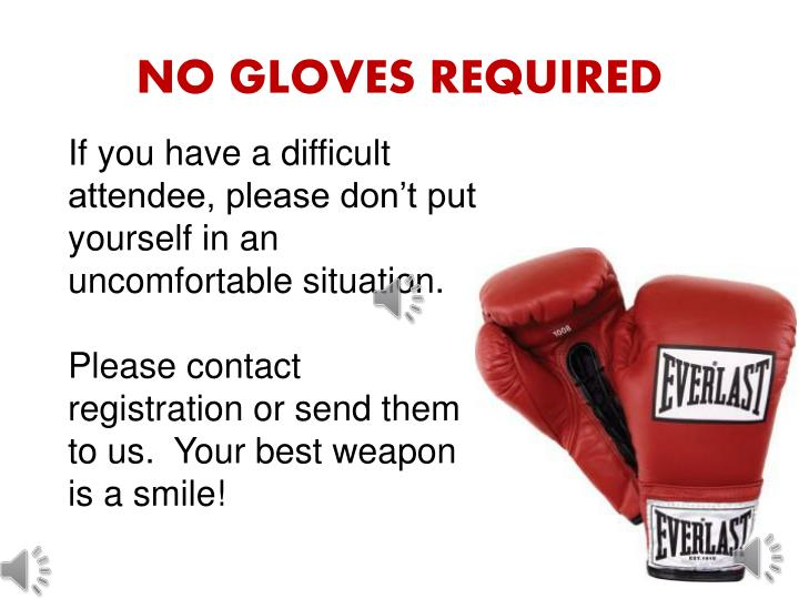 NO GLOVES REQUIRED