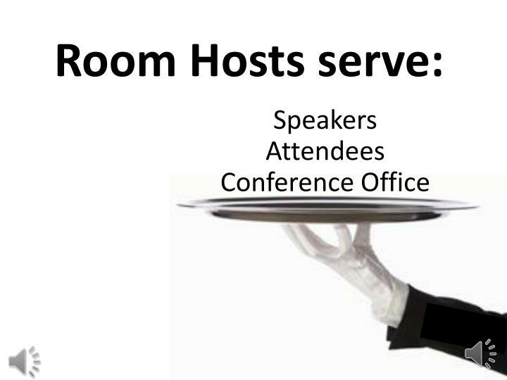 Room Hosts serve: