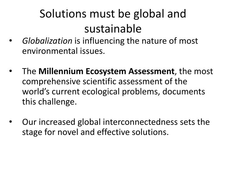 Solutions must be global and sustainable
