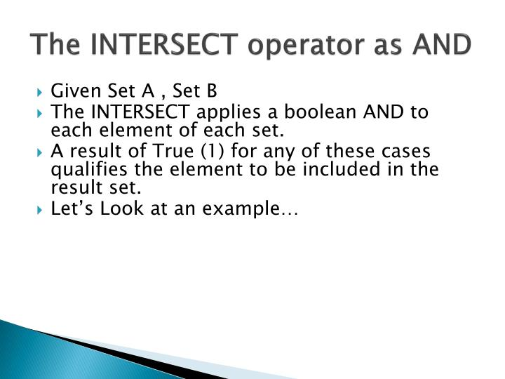The INTERSECT operator as AND