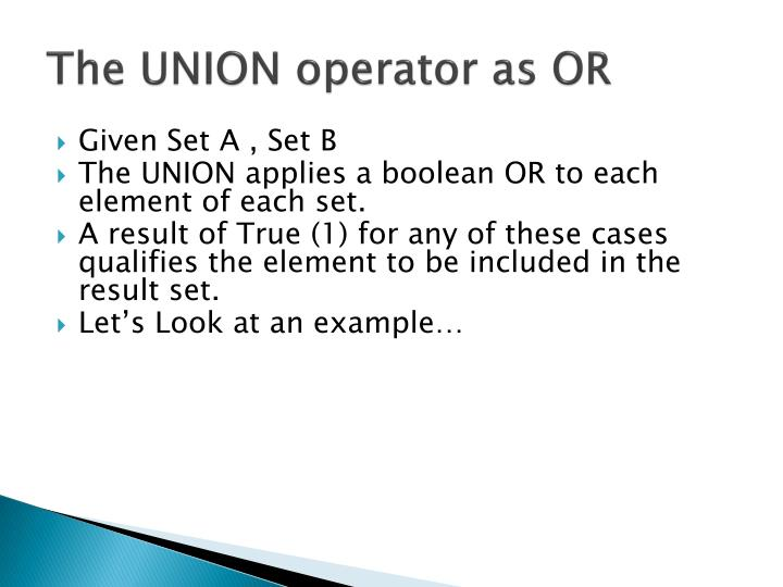 The UNION operator as OR