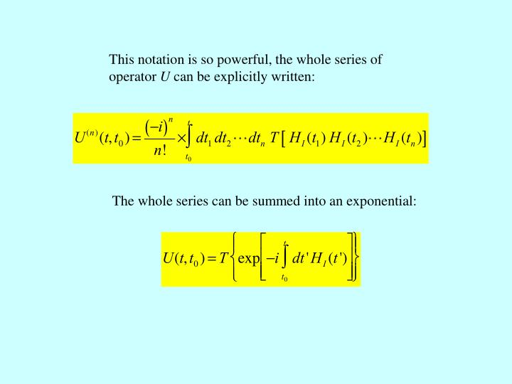 This notation is so powerful, the whole series of operator