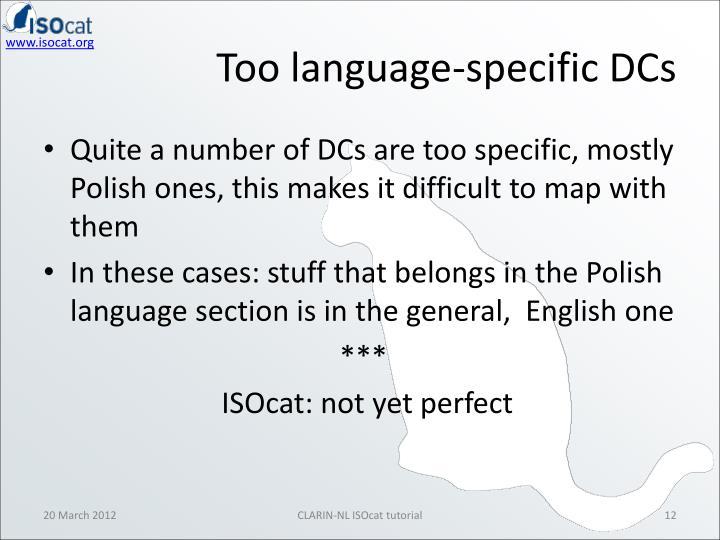 Too language-specific DCs