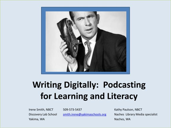 Writing digitally podcasting for learning and literacy