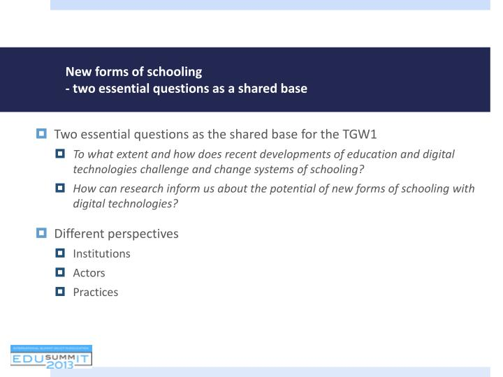 N ew forms of schooling two essential questions as a shared base