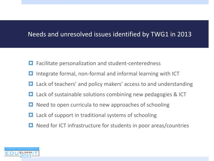Needs and unresolved issues identified by TWG1 in 2013