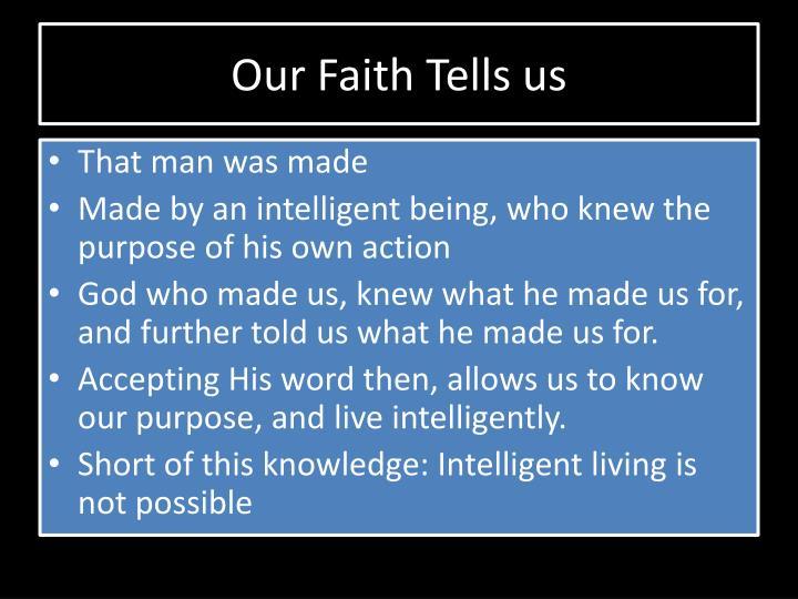 Our Faith Tells us