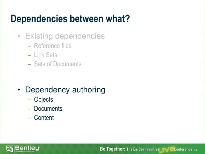 Dependencies between what?