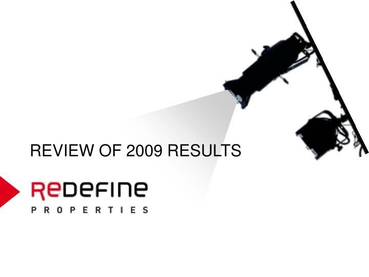 REVIEW OF 2009 RESULTS