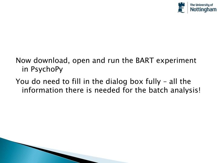 Now download, open and run the BART experiment in PsychoPy