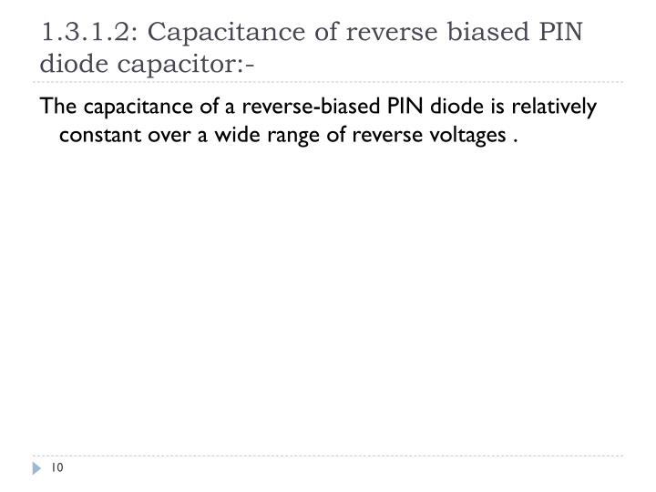 1.3.1.2: Capacitance of reverse biased PIN diode capacitor:-