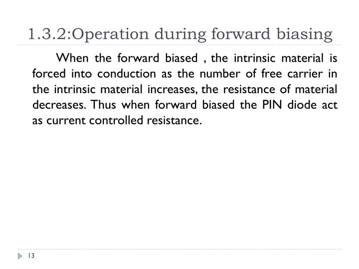 1.3.2:Operation during forward biasing