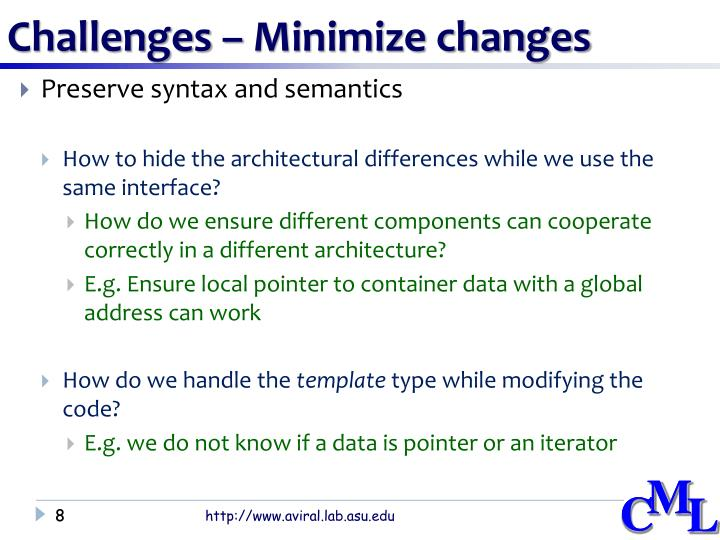 Challenges – Minimize changes