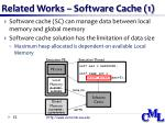 related works software cache 1