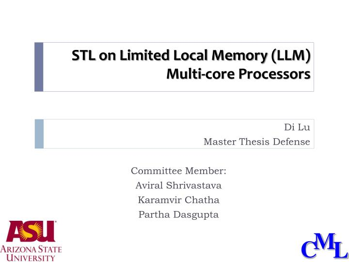 Stl on limited local memory llm multi core processors